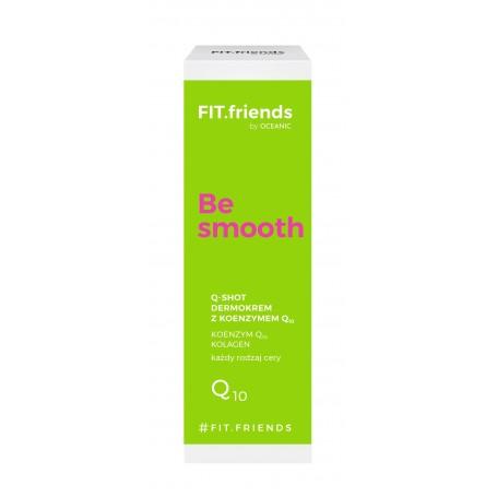 FIT.friends Be Smooth Dermokrem Q-Shot z koenzymem Q10 30ml